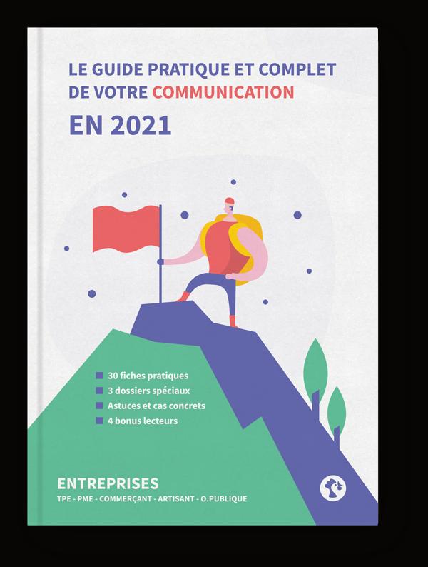 EN 2021, DÉVELOPPEZ VOTRE BUSINESS AVEC UNE COMMUNICATION EFFICACE!